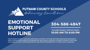 Putnam County Schools has established an Emotional Support Phone Line for families and students in need of emotional support during the COVID-19 pandemic